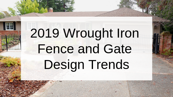 2019 Wrought Iron Fence and Gate Trends Blog Header.png
