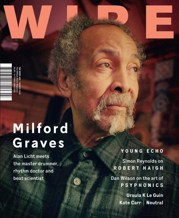 FULL MANTIS on the cover of The Wire, March 2018 — MILFORD GRAVES