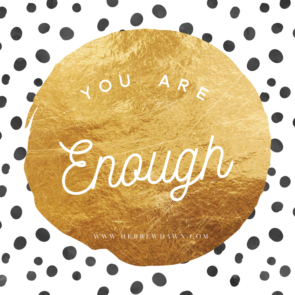 HebrewDawn: You Are Enough