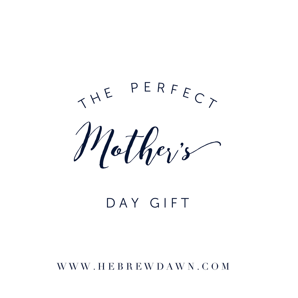 HebrewDawn : The Perfect Mother's Day Gift