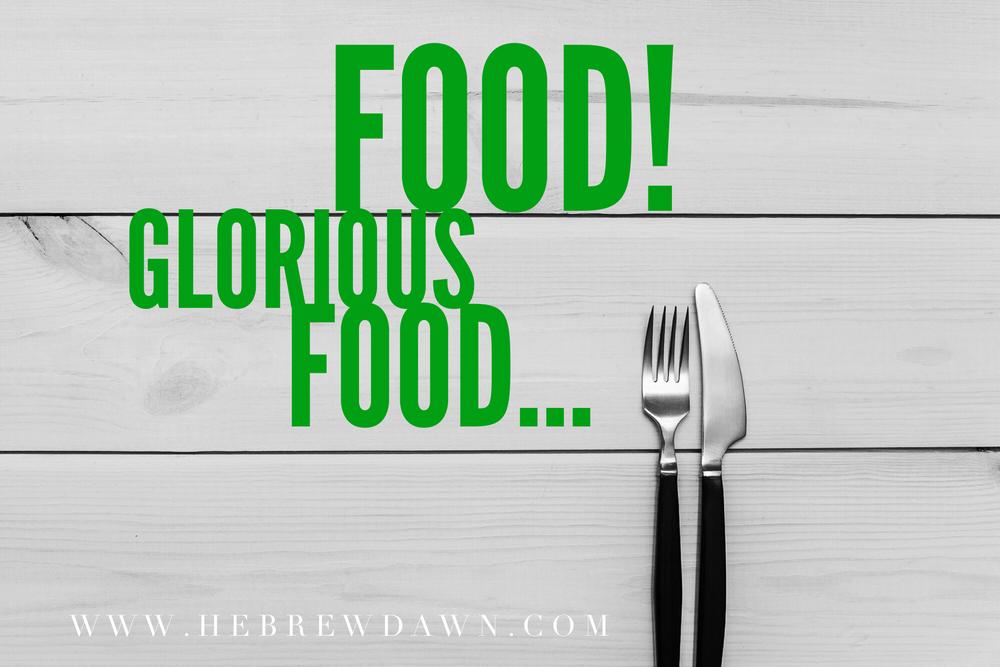 HebrewDawn: FOOD! Glorious food...