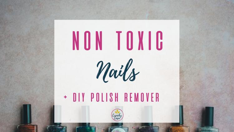 Non Toxic Nails + DIY Polish Remover — Crunchy Casa