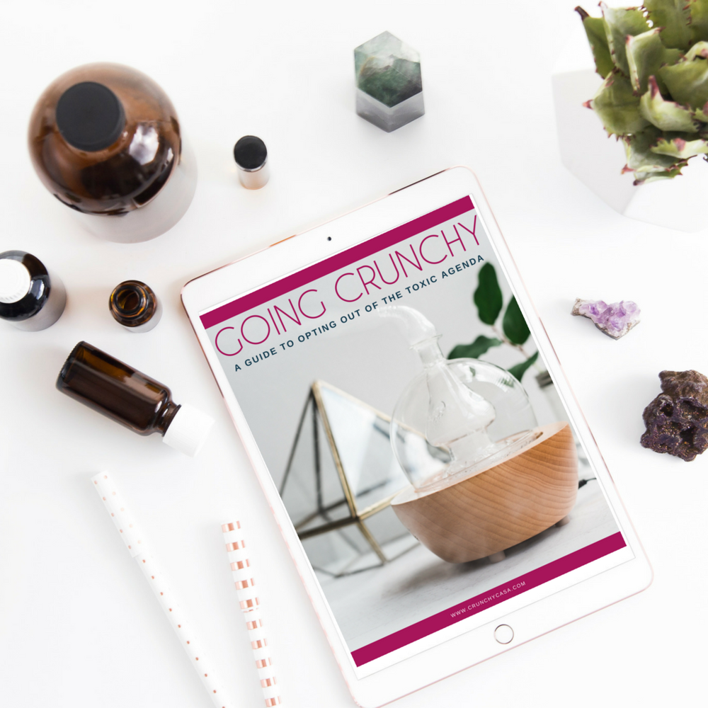 CHECK OUT MY NEW EBOOK! - GOING CRUNCHY: A GUIDE TO OPTING OUT OF THE TOXIC AGENDA
