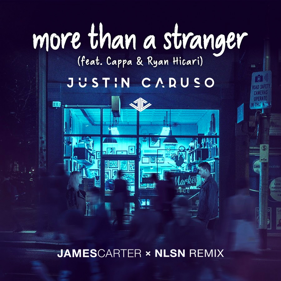 Justin Caruso - More Than a Stranger (feat. Cappa & Ryan Hicari) (James Carter x NLSN Remix)