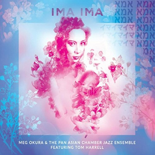 Meg Okura & The Pan Asian Chamber Jazz Ensemble - Ima Ima