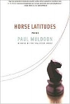 Horse Latitudes - Farrar, Straus and Giroux, 2006Faber and Faber, 2006Purchase on AmazonMore about this title