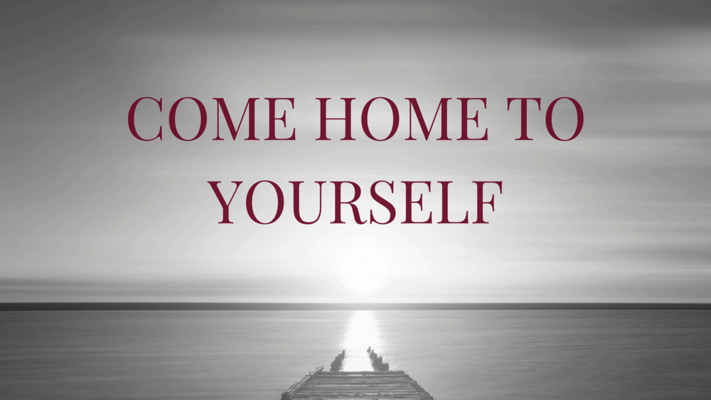 Revised Come Home to Yourself (1).png