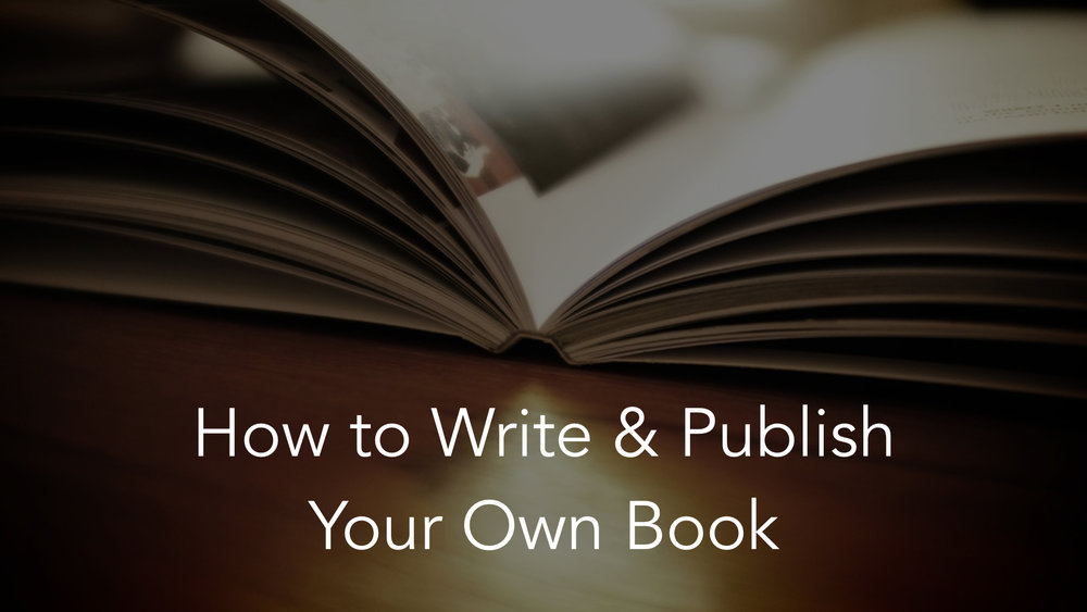 How to Write & Publish Your Own Book image.001.jpg