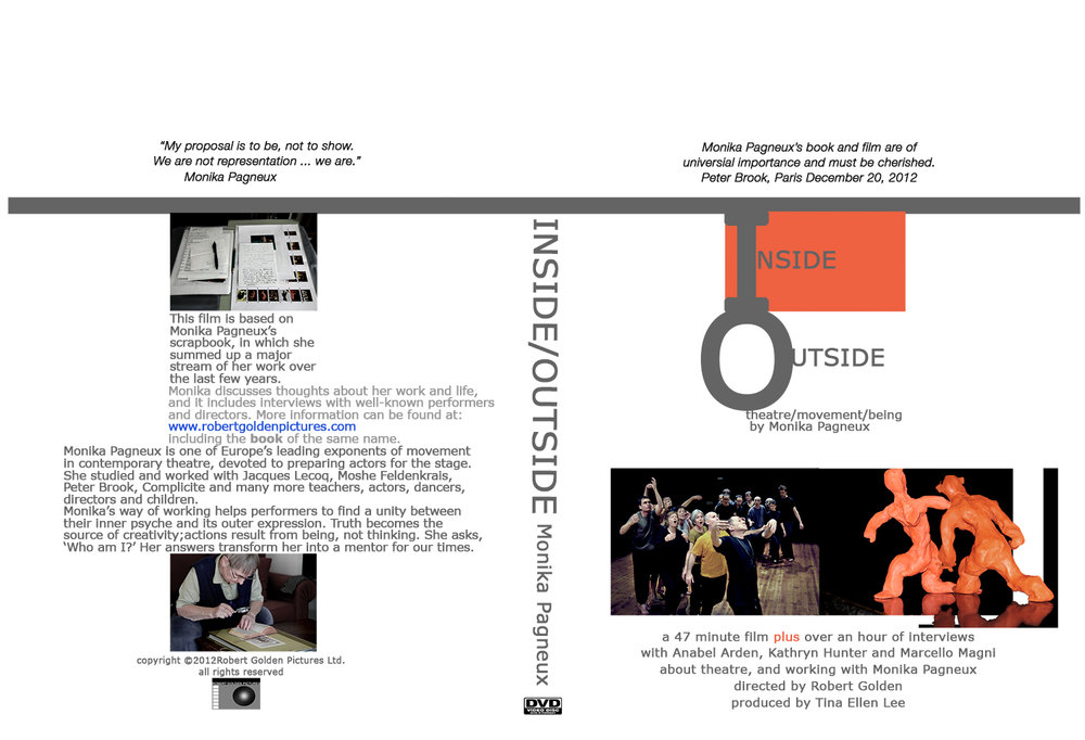 - Monika Pagneux's INSIDE/OUTSIDE is about one of the great movement masters of theatre over the last 40 years, whose work with Peter Brooke, Opera Circus and others created standards for emotional truthfulness and physical articulation. For the moment you can see the trailer here and the film for free to view here.