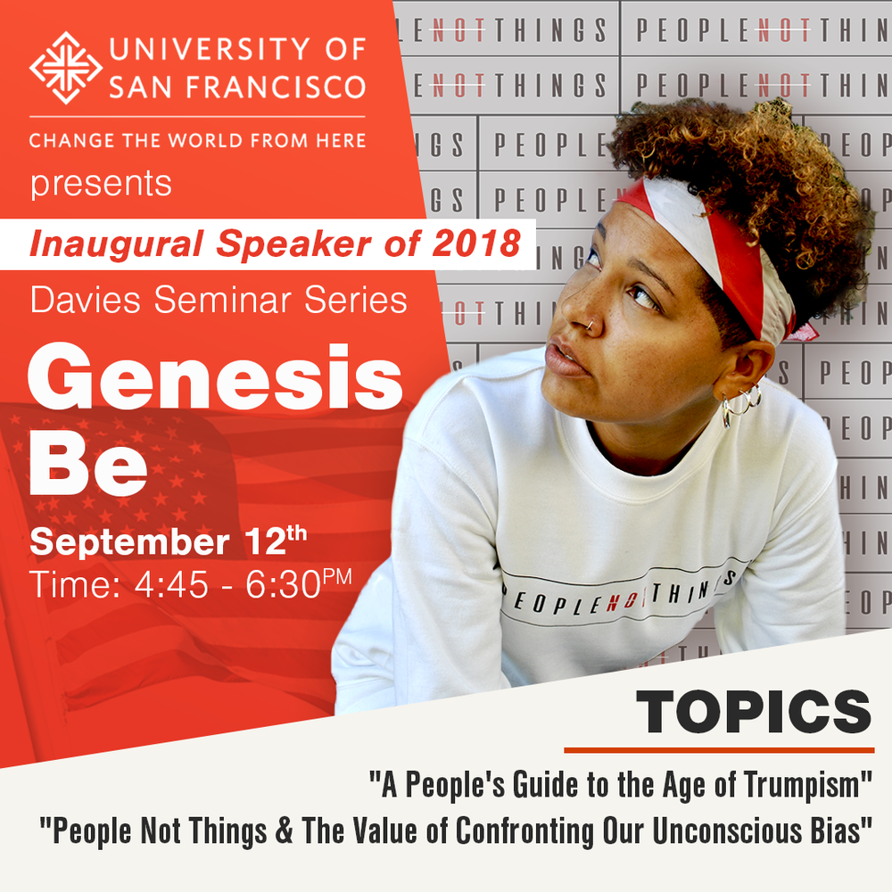Genesis Be speaks at University of San Francisco Sep 12th - People Not Things & The Value of Confronting Our Unconscious Bias