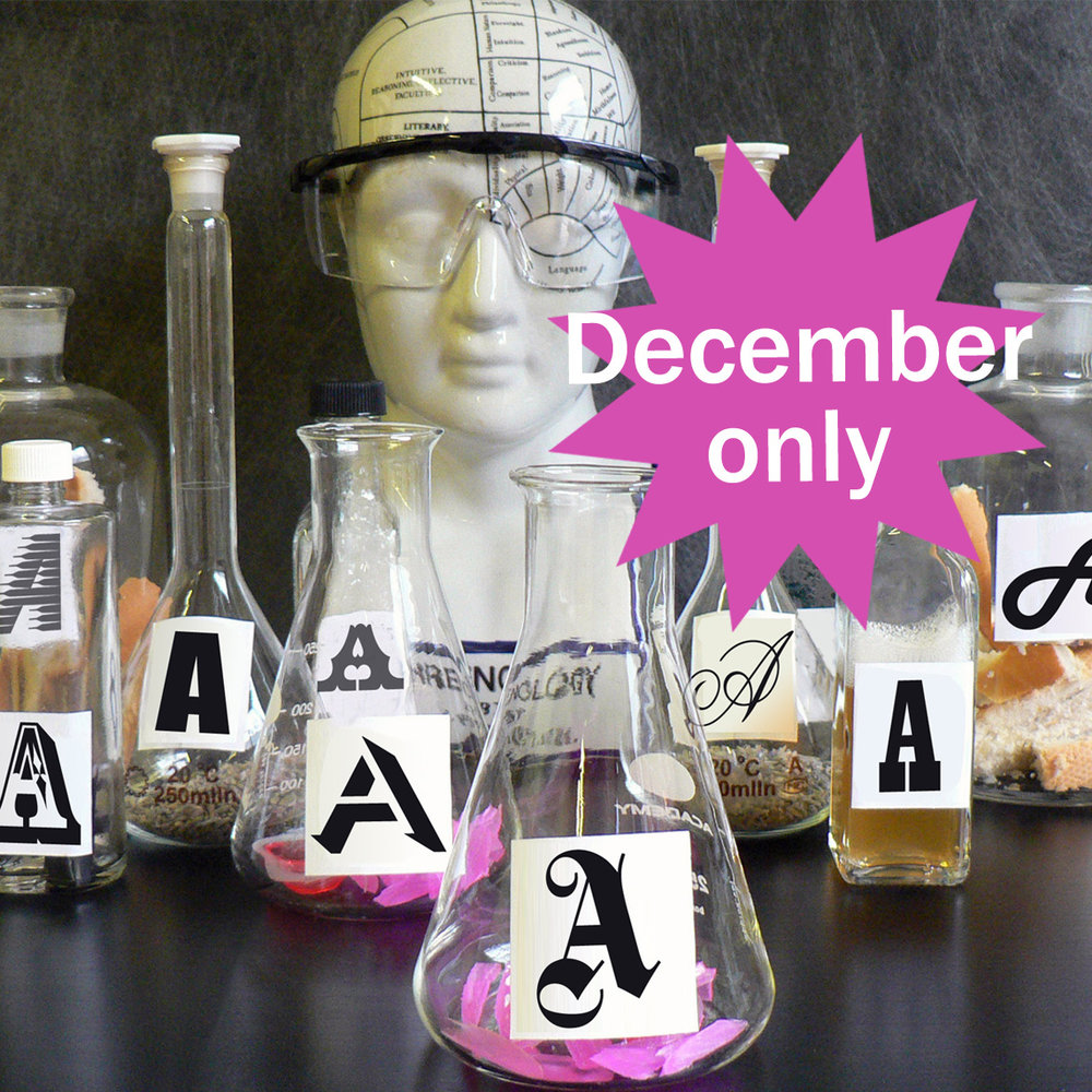 December only  Type Tasting Studio Sessions   Spend an hour in the enchanting Type Tasting studio and you'll never look at fonts in the same way again. Ideal as an unusual Christmas social. Suitable for all, £25 per head, min 5 people. Chocolate Factory N16 7SX   Find out more and book