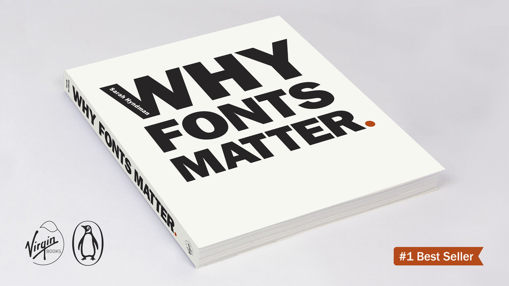 Why Fonts Matter   by Sarah Hyndman Penguin/Random House 2016  Buy now (UK)   Buy Now (North America)