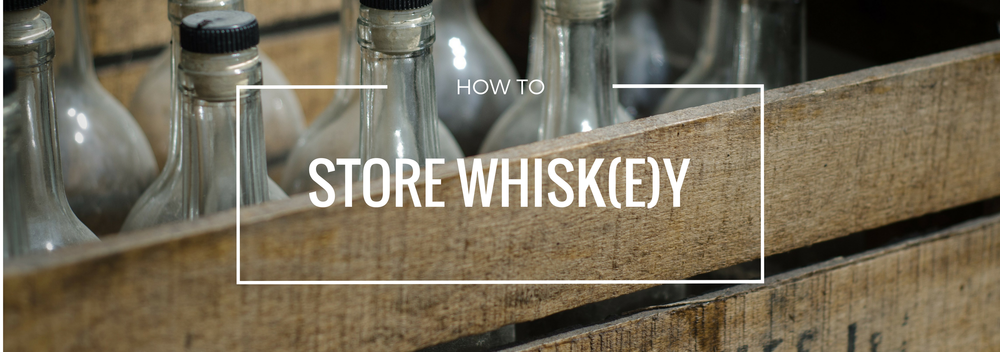 how-to-store-whiskey.png
