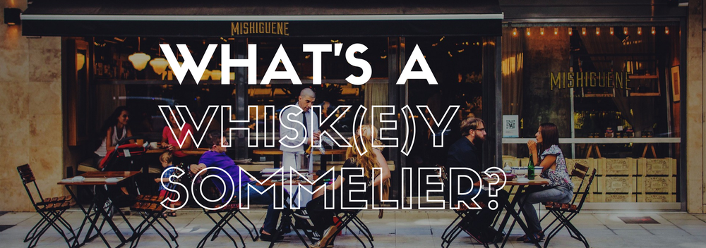 whats-a-whiskey-sommelier.png