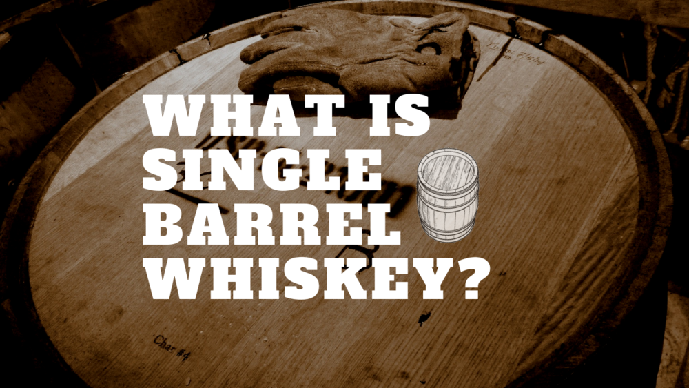 What is single barrel whiskey.png