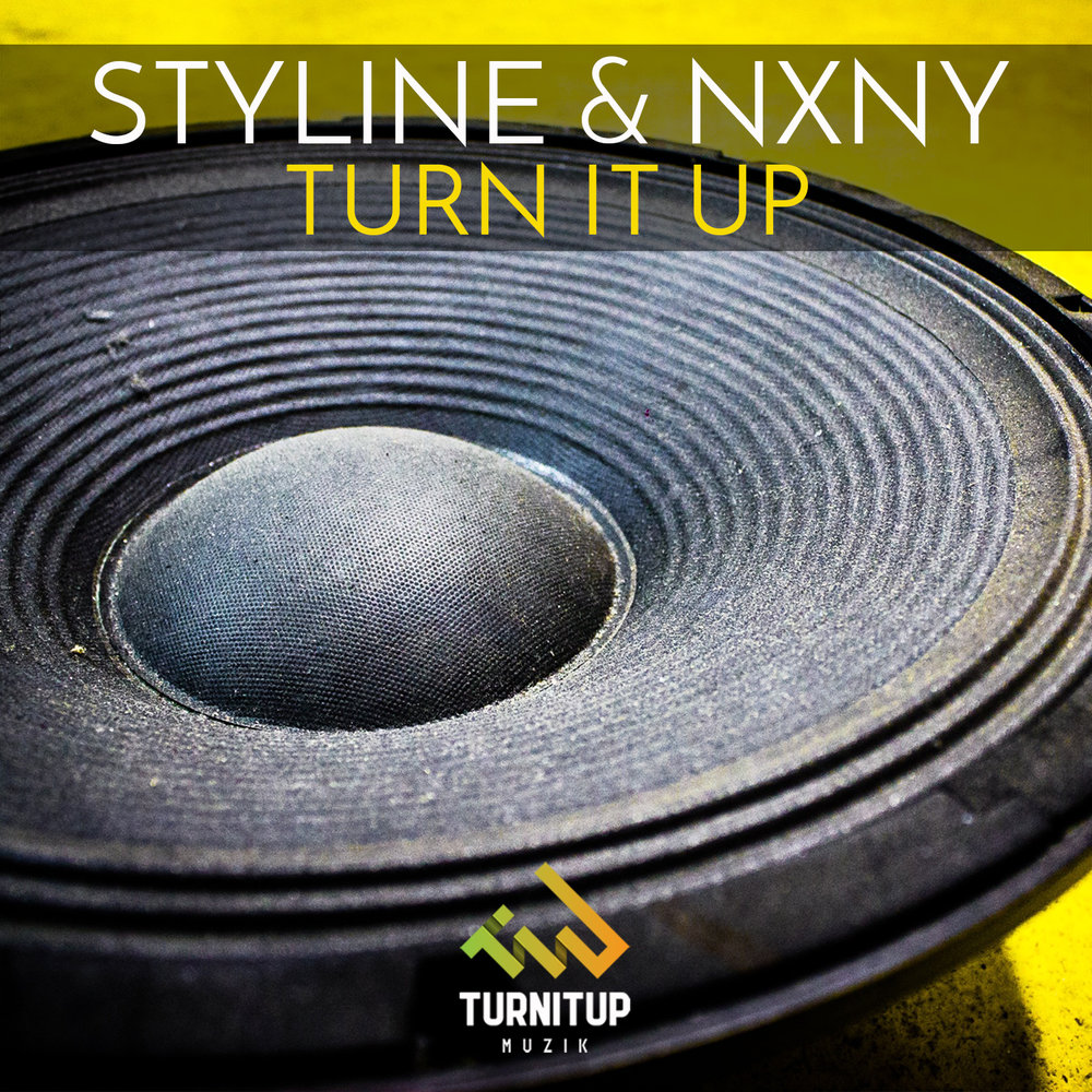 Styline & NXNY - Turn It Up