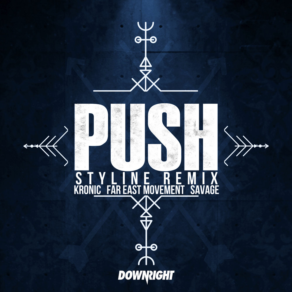 Kronic & Far East Movement ft. Savage - Push (Styline Remix).jpg