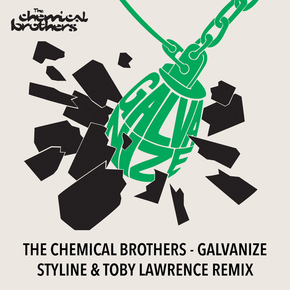 The Chemical Brothers - Galvanize (Styline & Toby Larence Remix).jpg