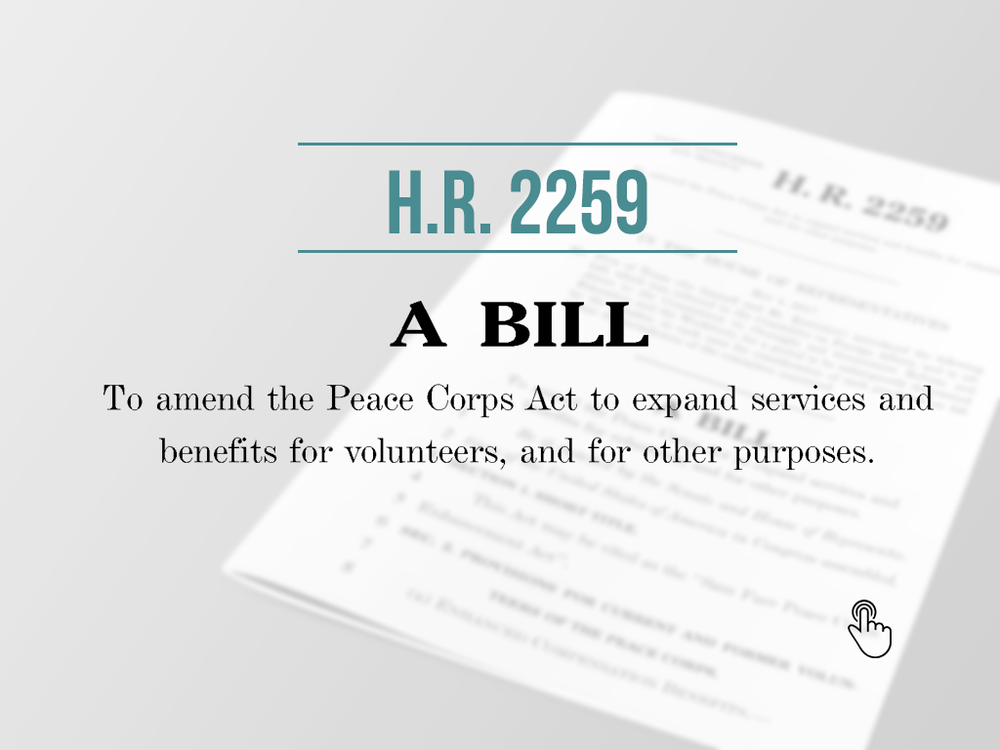 """HR 2259 - Legisilation  Here's a link to the """"Sam Farr Peace Corps Enhancement Act"""", including the text of the bill, progress of the bill and current list of co-sponsors"""