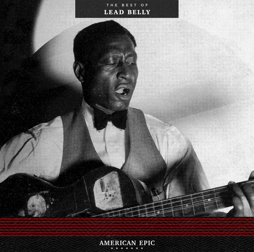 American Epic:  The Best of  Lead Belly  -
