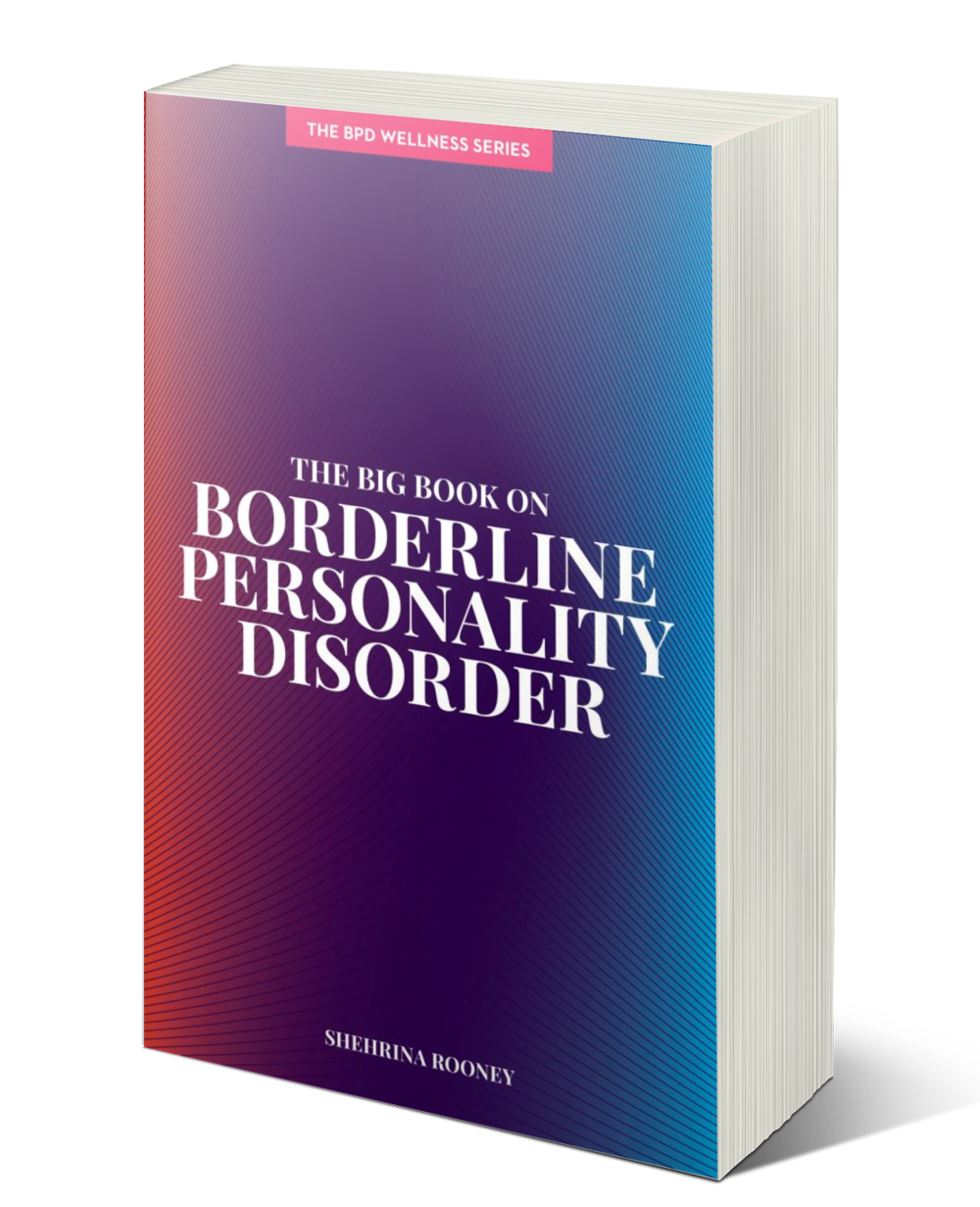 Big Book on Borderline Personality Disorder by Shehrina Rooney