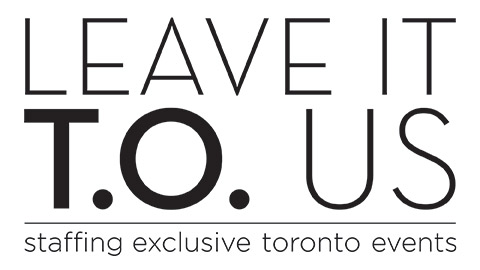 Leave it T.O. us - Event Staffing, Toronto
