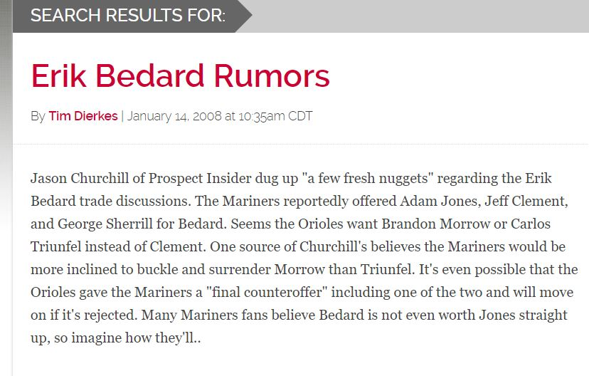 "Sifting through MLB Trade Rumors.com for ""fresh nuggets"" only returned this very un-fresh Erik Bedard Rumor. I need to hone my skills."