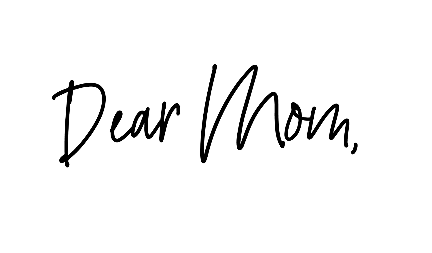 Dear Mom, Conference