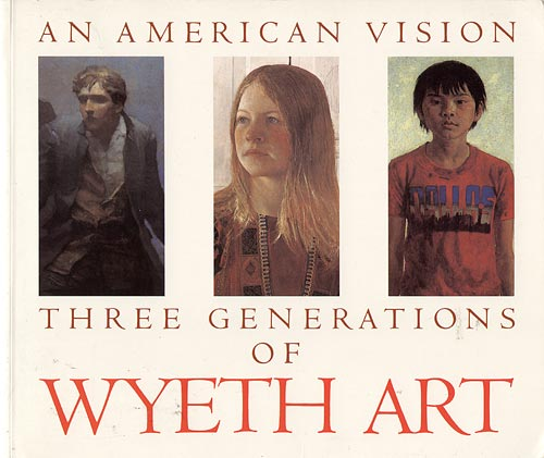An American Vision: Three Generations of Wyeth Art