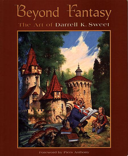 Darrell K. Sweet: Beyond Fantasy - Art of Darrell K. Sweet