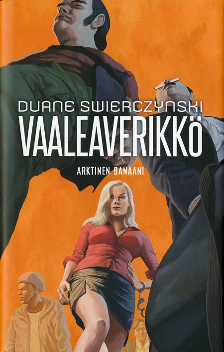 Duane Swierczynski: Vaaleaverikkö, Arktinen banaani 2011