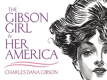 The Gibson Girl & Her America