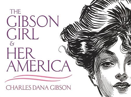 The Gibson Girl & Her America