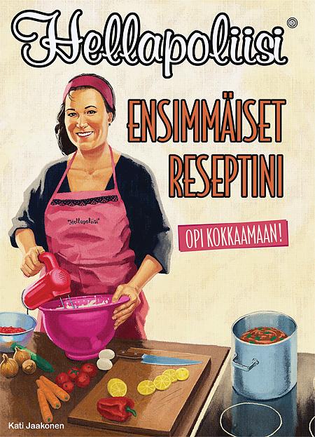 Hellapoliisi - Ensimmäiset reseptini; Kati Jaakonen, Readme.fi 2012
