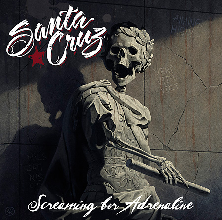 Santa Cruz - Screaming for Adrenaline; Spinefarm 2013