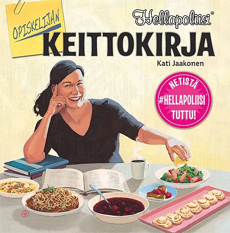 Kati Jaakonen: Hellapoliisi - Opiskelijan keittokirja, Readme.fi 2013