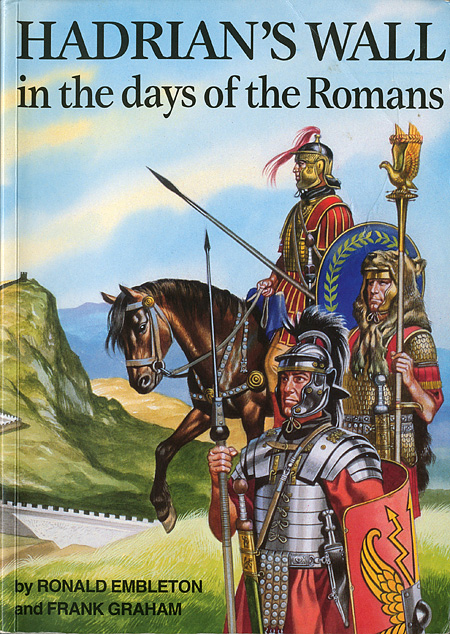 Ron Embleton: Hadrian's Wall in the days of the Romans, Wrens Park Publishing 2003