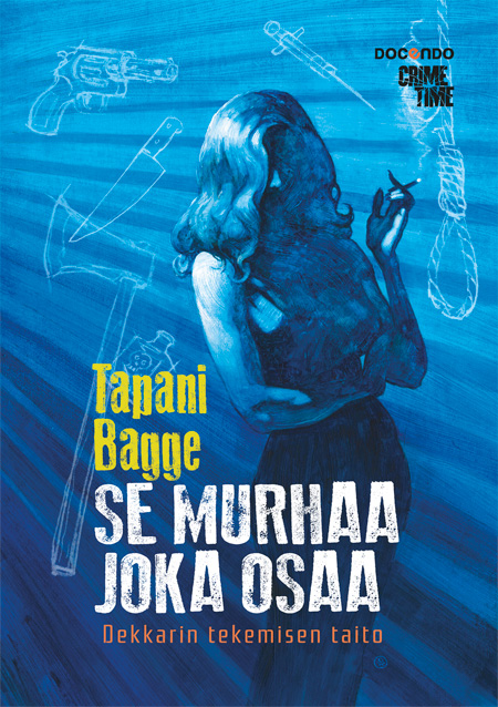 Tapani Bagge: Se murhaa joka osaa, CrimeTime / Docendo