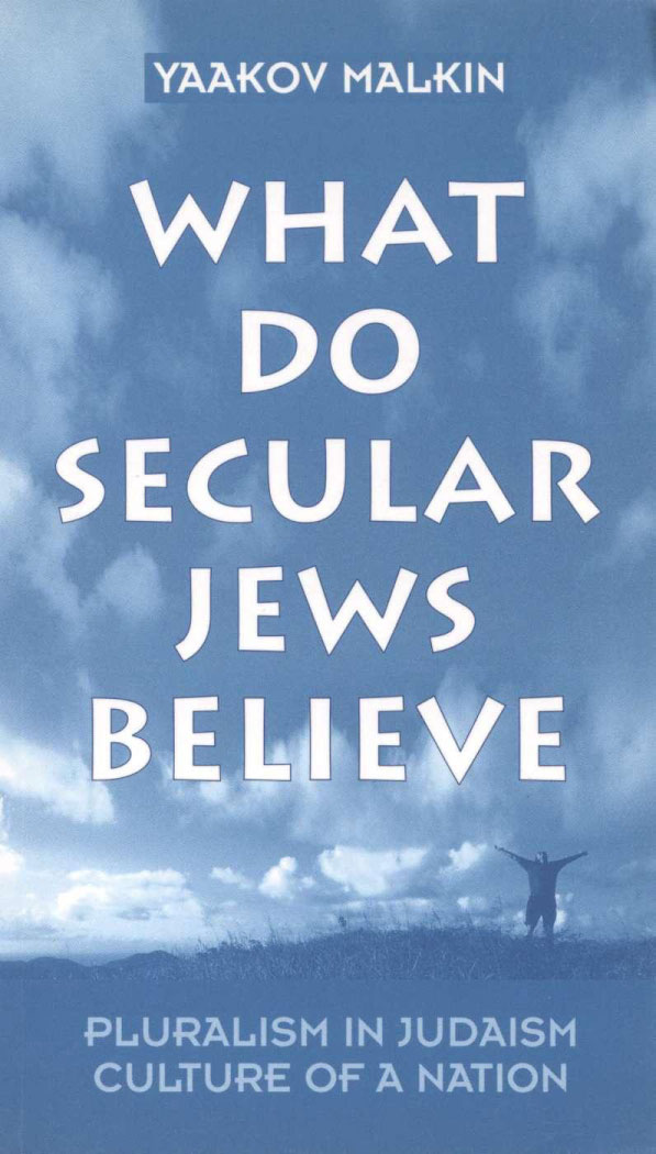 what do secular jews believe - Yaakov Malkin, English, 1998
