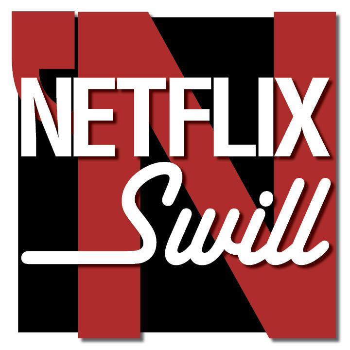 Netflix News — Netflix 'N Swill