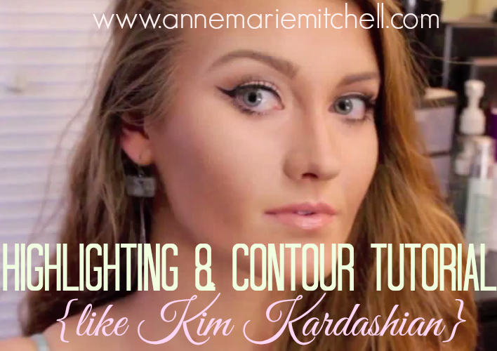 Highlighting and Contour Tutorial (like Kim Kardashian) | www.annemariemitchell.com