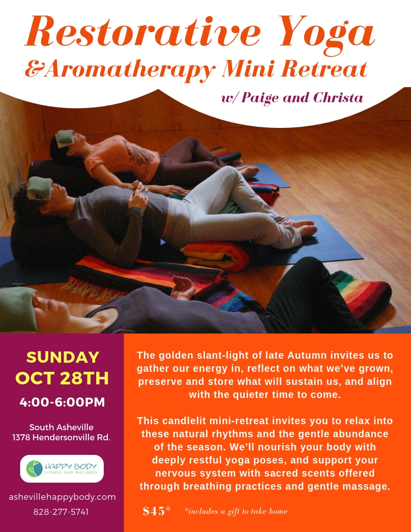 Restorative Yoga And Aromatherapy Mini Retreat Happy Body