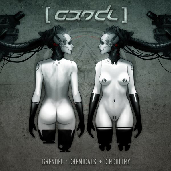 "GRENDEL - ""Chemicals + Circuitry"" [ep]"