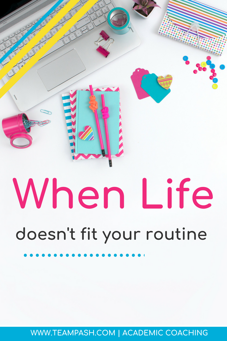 We can try to schedule our lives and plan routines, but sometimes life doesn't work out the way we want.  How do we bounce back when life doesn't let us plan a routine?  Marni Pasch , academic coach, Team Pasch Academic Coaching http://www.teampasch.com