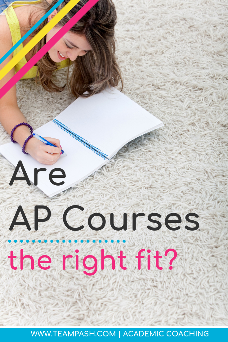 Advanced Placement Courses are hard for high school students. Are AP Courses the right fit for your teenager? Guest blogger, Louisa Porzel, writes about how to prepare for an AP Course.  #highschool #study  Marni Pasch Team Pasch Academic Coaching www.teampasch.com