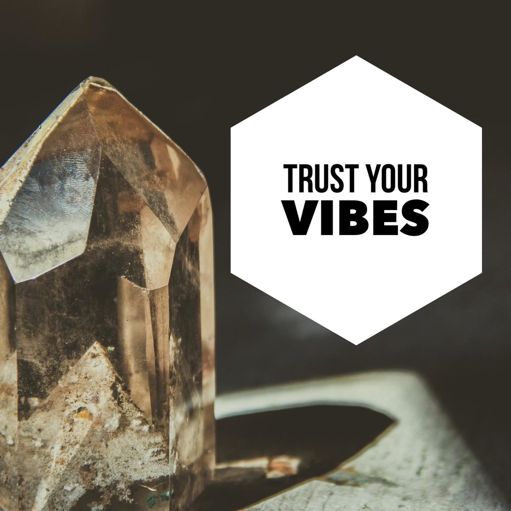 trust your vibes.jpeg