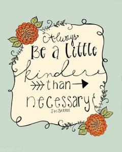 17355-Always-Be-A-Little-Kinder-Than-Necessary