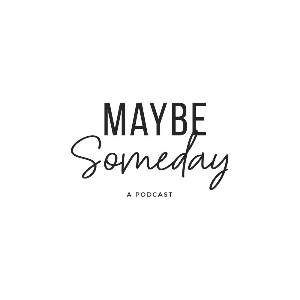 Maybe Someday-Podcast Artwork-01.png