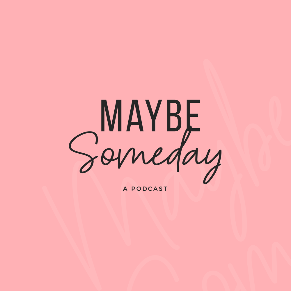 Maybe Someday-Podcast Artwork-06.png
