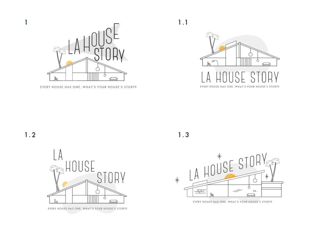 CONTENT: Logo Design  Here is a little look into my logo creation and how I deliver various designs but try to keep the same look and feel. This is for LA House Story. Not the final logo.
